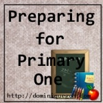 Preparing for Primary One- From Teacher Sarah's Desk[Guest Post]