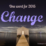 Writer's Workshop: One Word- Change